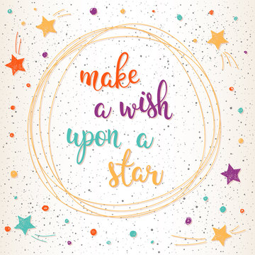 Make a wish upon a ster. Handmade letters and abstract star