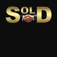 Shiny Golden characters spelled SOLD, human handshake sealing the deal, isolated against the dark black background.