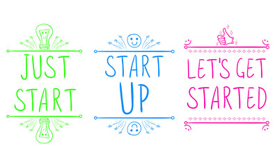 'Just start', 'start up', 'let's get started'. Motivational phrases with hand drawn elements. VECTOR illustration. Green, blue, pink.