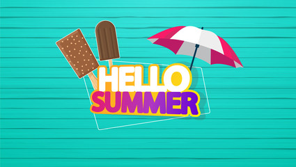 Hello Summer Vector Background, Lettering with Ice Cream on Colorful Wooden Floor.