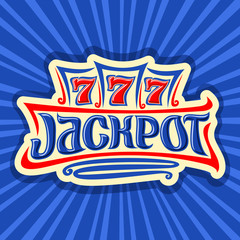 Vector poster for Jackpot theme: gambling logo for online casino on background of rays of light, gamble sign with lettering title jackpot, win on reel of slot machine lucky symbol 777, icon for Vegas.