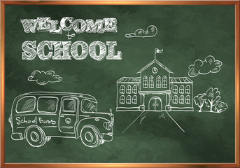 Welcome to school. A blackboard with a picture of the school bui