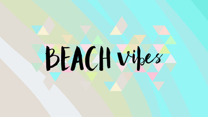 Beach vibes quote on beautiful beach waves vector illustration. Holographic decorative elements. Perfect for greeting card, print, poster or for your fresh and modern design.