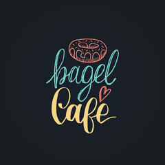 Bagel Cafe vector lettering label. Calligraphy with cookie Illustration for prints,cards,posters,packaging,branding.