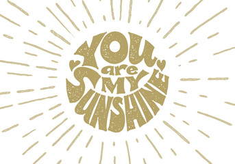You are my sunshine. Vector lettering