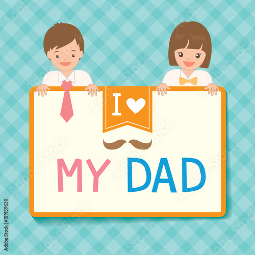 Cute Father's Day card with boy and girl dress up to her father ...