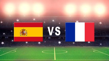 Spain Versus France in football stadium