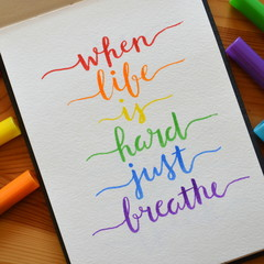 WHEN LIFE IS HARD JUST BREATHE motivational quote