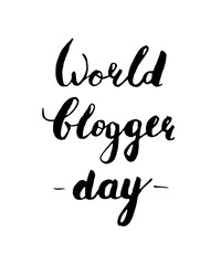 World blogger day. Hand-draw lettering