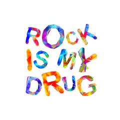 Rock is my drug. Vector