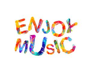 Enjoy music. Vector colorful inscription
