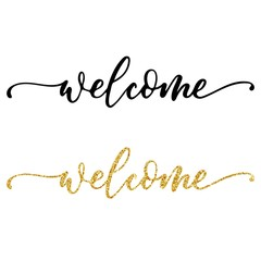 Welcome hand lettering, black ink brush calligraphy, with golden glitter effect, isolated on white background. Vector illustration. Can be used for card design.