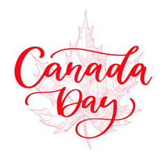 Happy Canada day vector card. Handwritten lettering with maple.