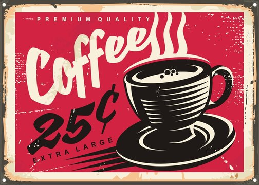 Vintage coffee shop promotional sign with black and white coffee cup drawing on red background