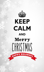 Traditional Keep Calm and Merry Christmas quotation with snowy background.