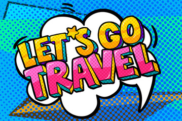 Let s go travel Message in pop art style