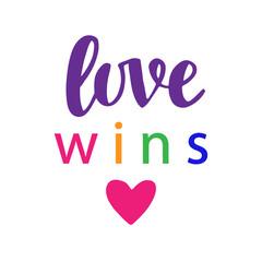 Love wins. Pride slogan. Gay rights concept