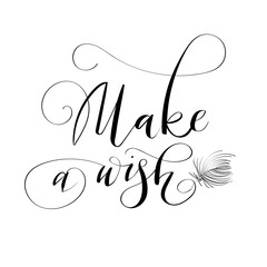 'Make a wish' - hand drawn lettering in modern calligraphy style. Boho art print with decorative feathers.