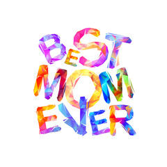 Best mom ever. Vector letters