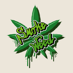 Smoke weed text and weed leaf in Graffiti style vector illustration.