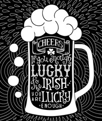 Glass of beer with lettering on the doodle background. EPS 10 vector poster with irish proverb.