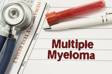 Diagnosis of Multiple Myeloma. Test tubes or bottles for blood, stethoscope and laboratory hematology analysis surrounded by text title of diagnosis of Multiple Myeloma lie in the doctor workplace