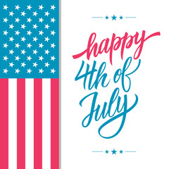 Happy 4th of July USA Independence Day greeting card with american national flag and hand lettering text design. Vector illustration.