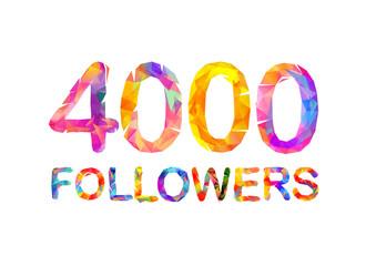 4000 (four thousand) followers