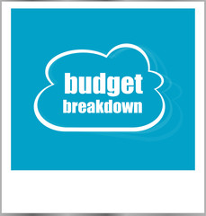 budget breakdown words business concept, photo frame isolated on white