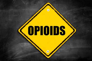 opioids written on caution sign
