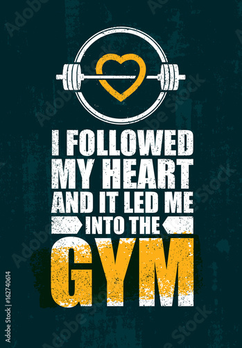 I Followed My Heart And It Led Me To The Gym Inspiring Workout And