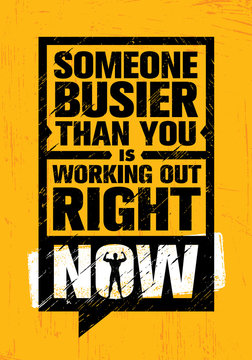 Someone Busier Than You Is Working Out Right Now. Inspiring Workout and Fitness Gym Motivation Quote Illustration Sign.