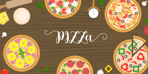 various type of pizza such as seafood, margarita, Mexican pizza on wooden table in top view and PIZZA calligraphic hand lettering font, flat design