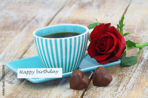 Happy Birthday Card With Cup Of Coffee One Red Rose And Two Heart