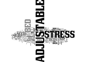 ADJUSTABLE BEDS ARE STRESS BUSTERS TEXT WORD CLOUD CONCEPT