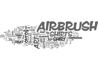 AIRBRUSH ART ON T SHIRTS TEXT WORD CLOUD CONCEPT
