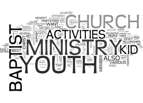 BAPTIST CHURCH YOUTH ACTIVITIES TEXT WORD CLOUD CONCEPT