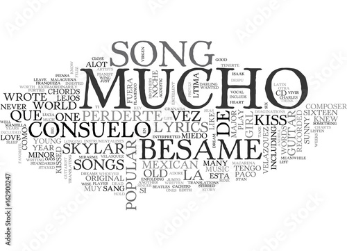 BESAME MUCHO GUITAR CHORDS AND LYRICS TEXT WORD CLOUD CONCEPT\