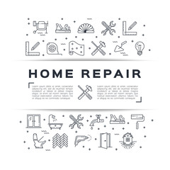 Home repair flyer Сonstruction poster. House remodel thin line art icons. Symbols hammer and screwdriver, plumbing, construction tools, hard hat, wallpaper and etc. Vector flat illustration