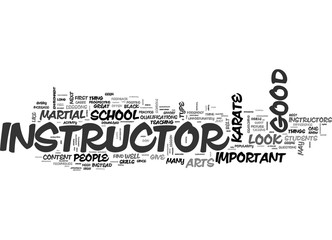 WHAT SHOULD I LOOK FOR IN A GOOD KARATE SCHOOL OR INSTRUCTOR TEXT WORD CLOUD CONCEPT