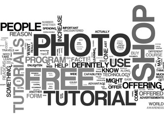WHY GET A FREE PHOTO SHOP TUTORIAL TEXT WORD CLOUD CONCEPT