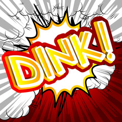Dink! - Vector illustrated comic book style expression.