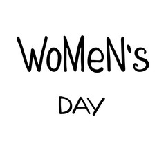 Handwritten text Women`s day.  Feminism quote. Feminist saying. Brush lettering. Vector design..