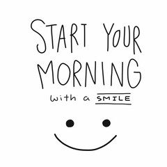 Start your morning with a smile word and face vector illustration