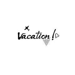 Vacation card. Hand drawn lettering