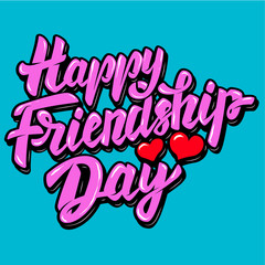 Happy Friendship Day. Lettering phrase with heart shapes. Vector illustration