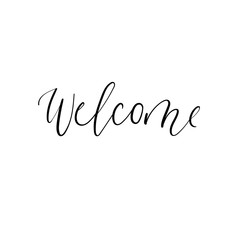 Welcome Modern Calligraphy Inscription. Handwritten isolated text. Hand lettering