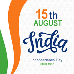 India independence day bright poster with hand written calligraphy