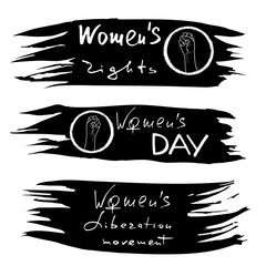 Women`s liberation movement .  3 feminism banners with feminist quotes and female fist.  Brush lettering. Vector design.