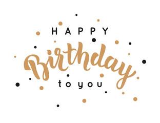 Happy Birthday greeting card. Modern calligraphy, vector illustration.